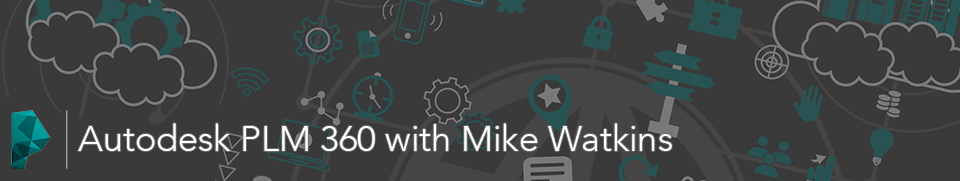 Autodesk® PLM 360 with Mike Watkins