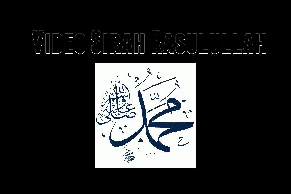 Video Kuliah Sirah Rasulullah