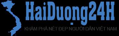 Vlog HaiDuong24H.Net - Khám Phá Nét Đẹp Người Dân Việt Nam