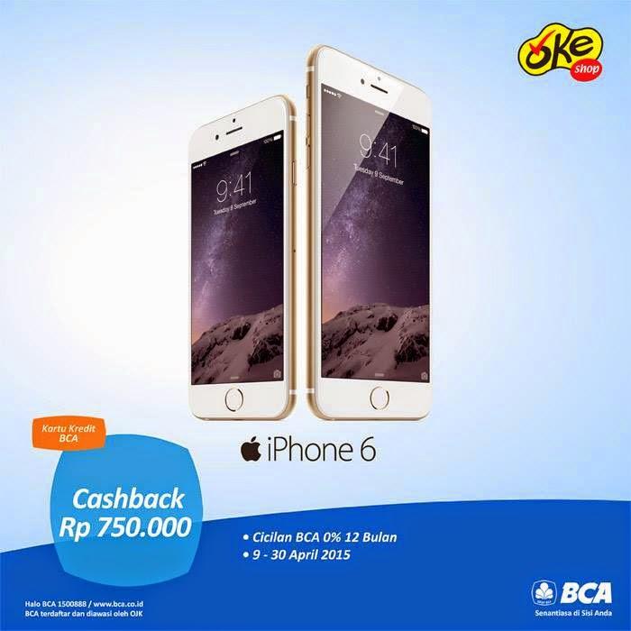 iPhone 6 Cashback Rp 750.000 Dengan Kartu Kredit BCA
