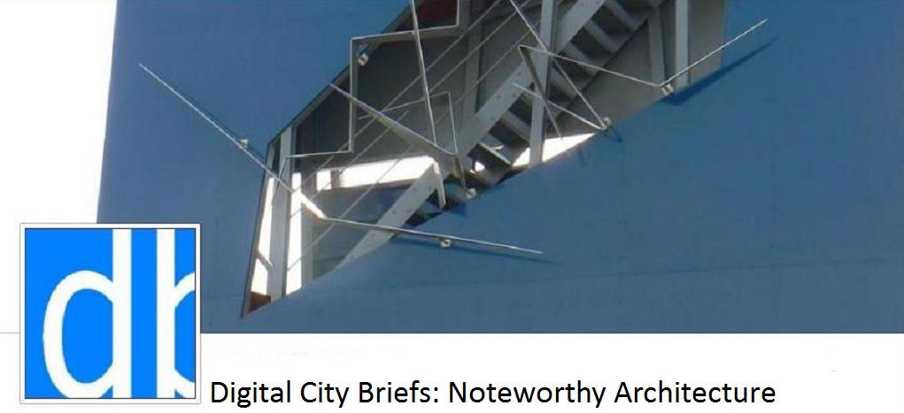 Digital City Briefs: Noteworthy Architecture