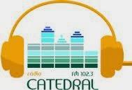 ouvir a Rádio Catedral FM 102,3 Juiz de Fora MG