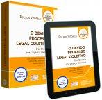 O DEVIDO PROCESSO LEGAL COLETIVO: Dos Direitos aos Litígios Coletivos