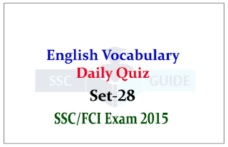 English Vocabulary Daily Quiz for SSC/FCI Exams