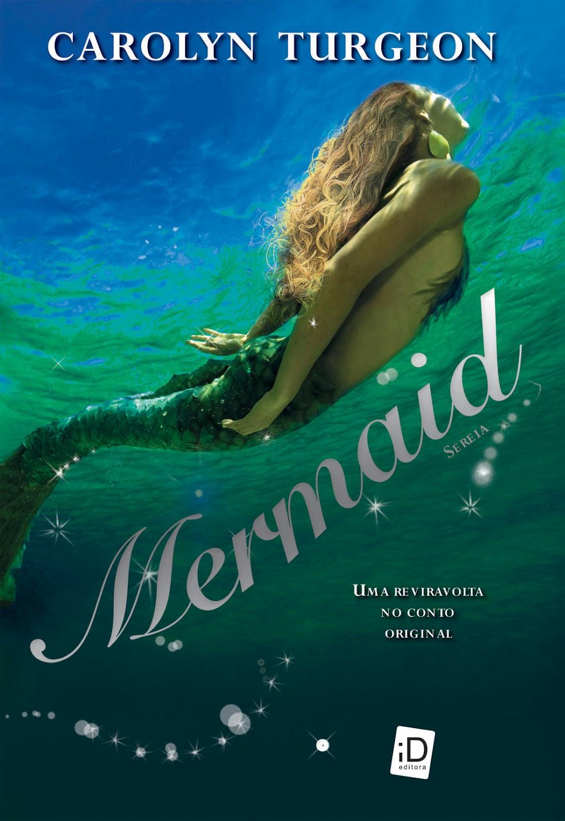 Amor, mistério e sangue...: Mermaid - Carolyn Turgeon
