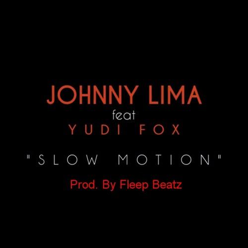 Johnny Lima feat. Yudi Fox - Slow Motion (2015) [Baixar Grátis]
