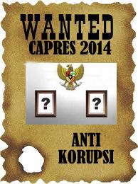 Wanted Capres anti Korupsi indonesia baru berubah bangkit