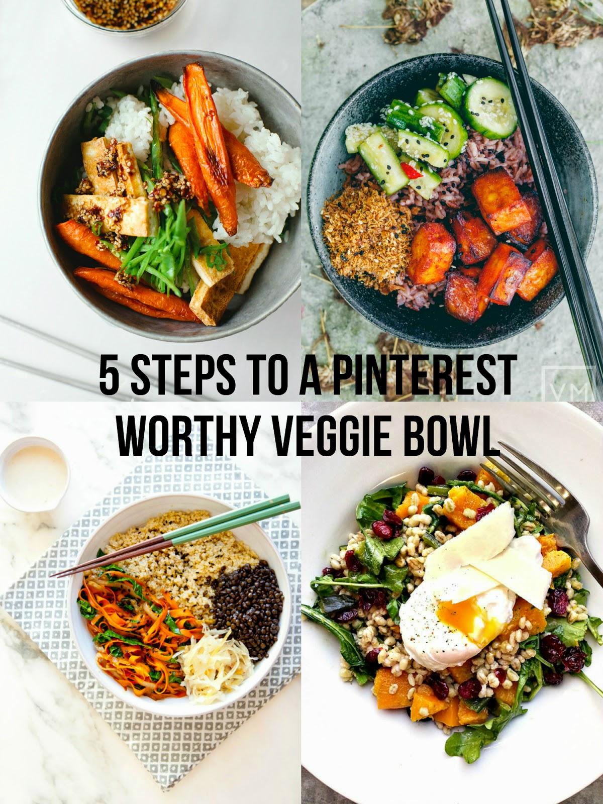 5 steps to Pinterest worthy Veggie Bowls