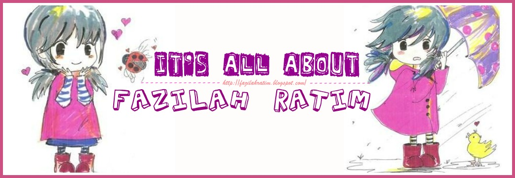 it's all about FAZILAH RATIM