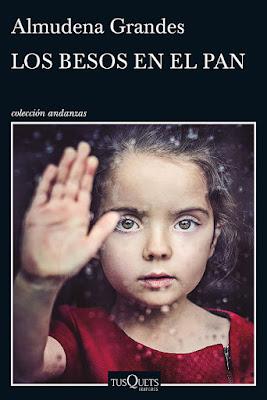 LIBRO - Los besos en el pan  Almudena Grandes (Tusquets - 5 Noviembre 2015)  NOVELA   Edición papel & ebook kindle  Comprar en Amazon España