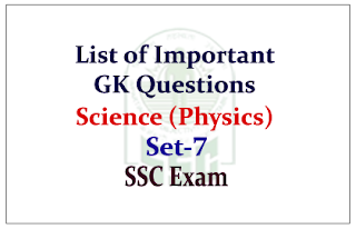 List of Important GK Questions from Science (Physics) for Upcoming SSC Exam