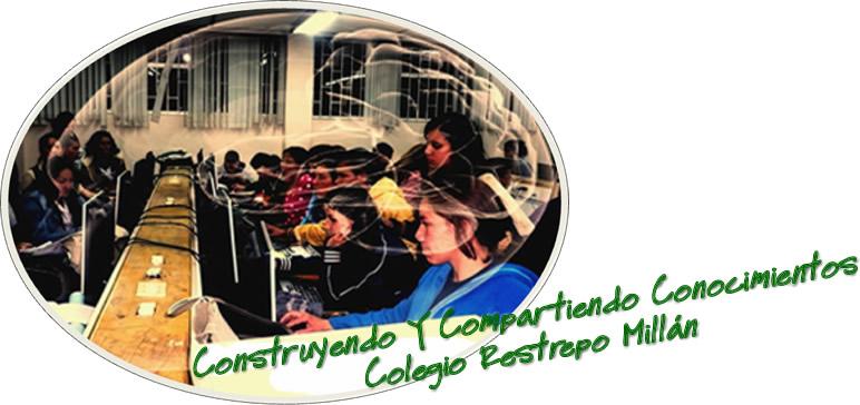 CONSTRUYENDO Y COMPARTIENDO CONOCIMIENTO EN EL RESTREPO MILLÁN