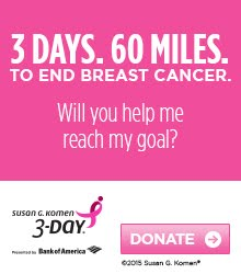 I'm walking in the San Diego 3-Day - 60 miles - November 2016...together we can make a difference!