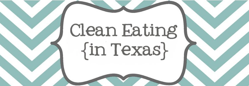 Clean Eating {in Texas}