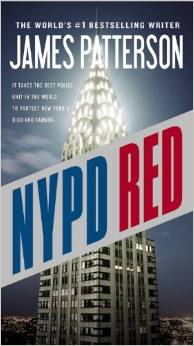 http://www.amazon.com/NYPD-Red-James-Patterson/dp/145552154X/ref=sr_1_2?ie=UTF8&qid=1423165499&sr=8-2&keywords=ny+red++james+patterson