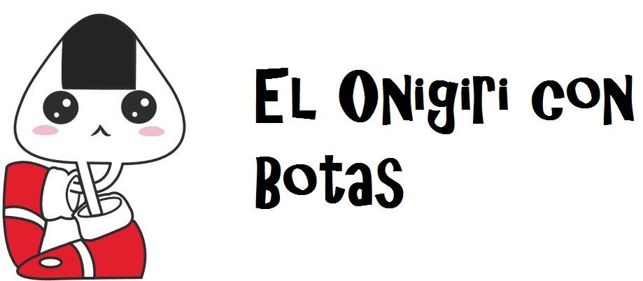 El Onigiri con Botas