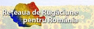 40 zile de pocăință, post și rugăciune pentru România: 27 februarie - 7 aprilie 2018