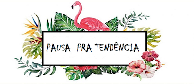 Pausa pra Tendência|Blog