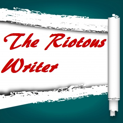The Riotous Writer