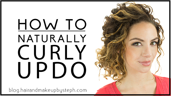 Hair And Make Up By Steph How To Naturally Curly Updo