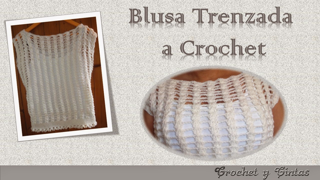 Blusa para verano trenzada tejida a crochet ~ Crochet y Cintas