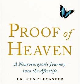 Proof of Heaven - A Neurosurgeon's Journey into the Afterlife, by Dr Eben Alexander