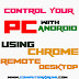 CONTROL YOUR PC WITH ANDROID MOBILE-CHROME REMOTE DESKTOP