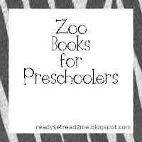 Books for Preschoolers, Zoo theme, Preschool Zoo Thematic Unit, Book List