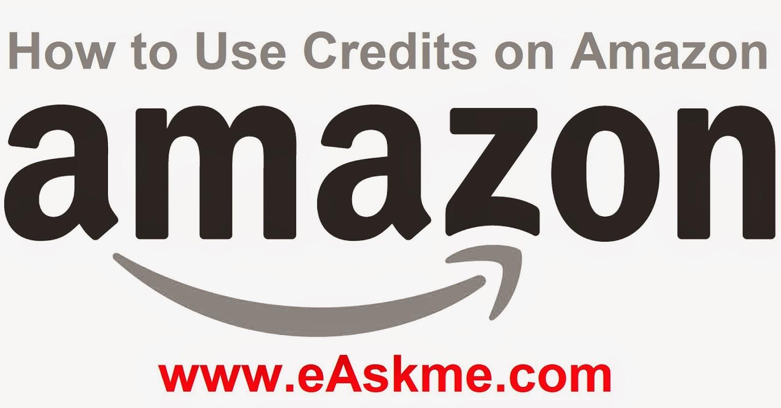 How to Use Credits on Amazon : eAskme