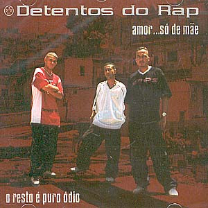 Detentos do Rap Amor... Só de Mãe o Resto é Puro Ódio 2003 Download