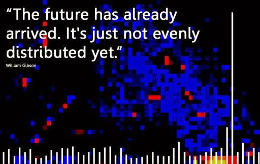 """""""Il futuro è già arrivato. È solo che non è stato distribuito ancora."""" - William Gibson -"""