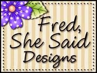 Fred, She Said Designs