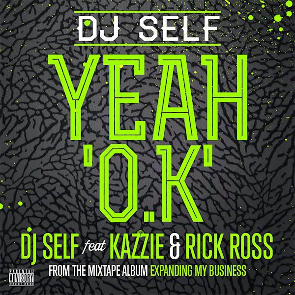 DJ Self - Yeah O.K (feat. Kazzie & Rick Ross) - Single Cover