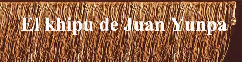 El khipu de Juan Yunpa