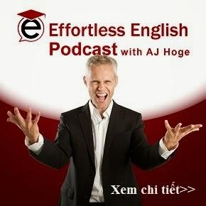 HỌC VỚI EFFORTLESS ENGLISH