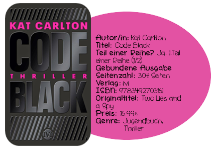 http://www.amazon.de/Code-Black-Thriller-Kat-Carlton/dp/349270316X/ref=sr_1_1?ie=UTF8&qid=1407146621&sr=8-1&keywords=Code+Black
