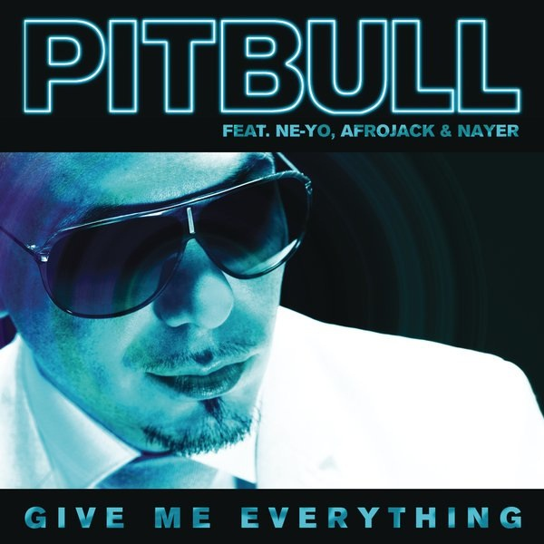 Pitbull - Give Me Everything ft. Ne-Yo, Afrojack, Nayer.mp3