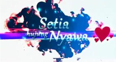 LIVE STREAMING SETIA HUJUNG NYAWA EPISOD 23