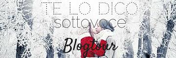 "BLOGTOUR ""TE LO DICO SOTTOVOCE"""