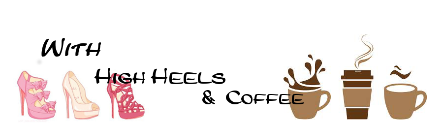 With High Heels and Coffee