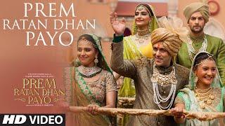 'Prem Ratan Dhan Payo' VIDEO Song _ Prem Ratan Dhan Payo _ Salman Khan, Sonam Kapoor _ Palak Muchhal