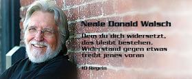 Neal D. Walsch über Widerstände