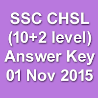 SSC CHSL Exam Answer Key for 01st November 2015
