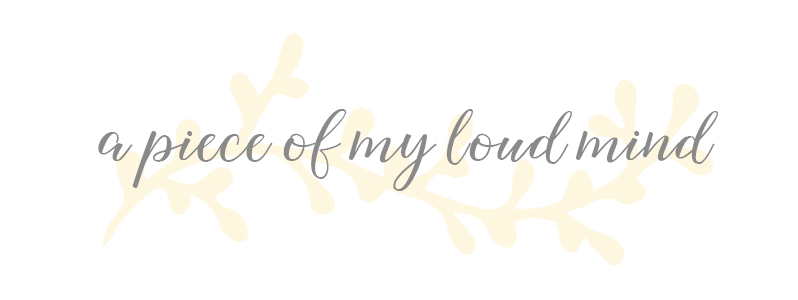 a piece of my loud mind