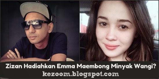 Zizan Hadiahkan Emma Maembong Minyak Wangi?