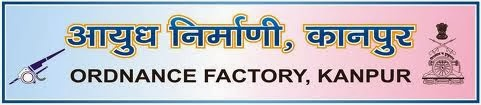 Ordnance Factory Kanpur Recruitment for 205 Group C Vacancies 2014