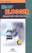 AJIBAYUSTORE  Judul Buku : Serba-Serbi Blogger – Mengelola Situs Pribadi Murah Meriah Pengarang : Teguh Wahyono Penerbit : Gava Media