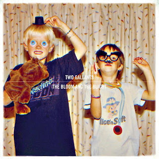 Two Gallants The Bloom & The Blight