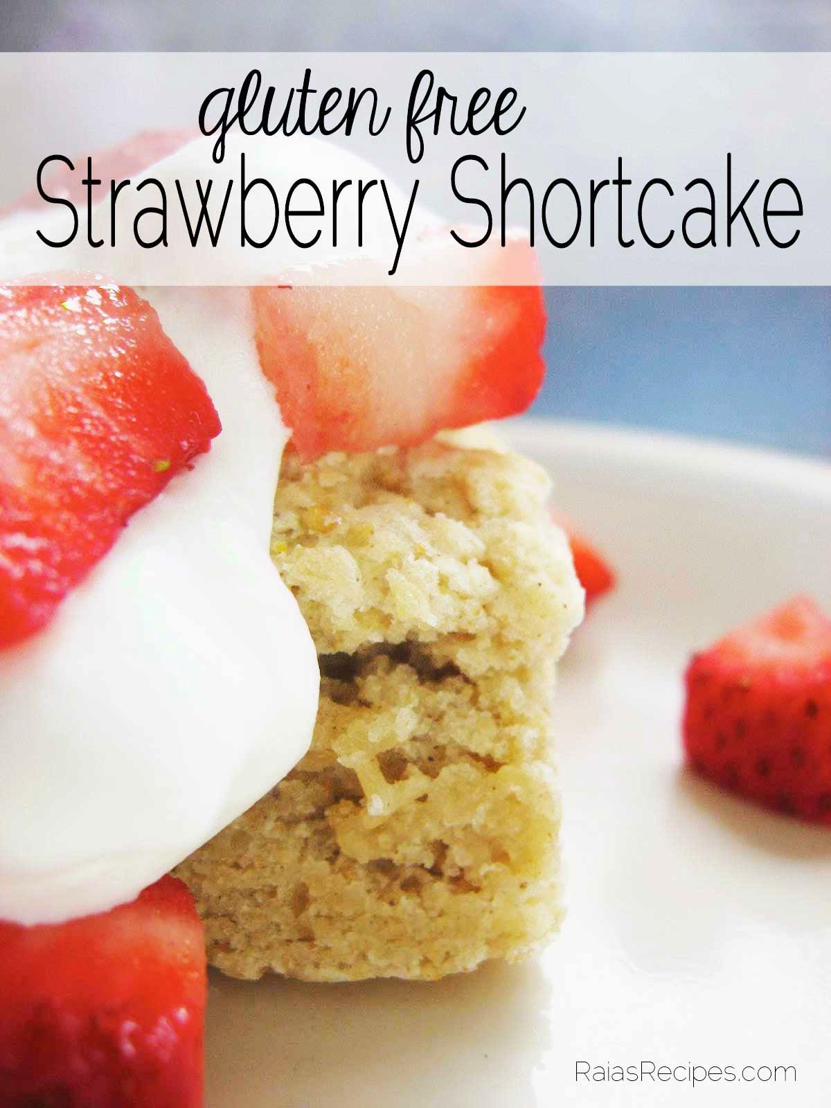 Gluten Free Strawberry Shortcake by RaiasRecipes.com