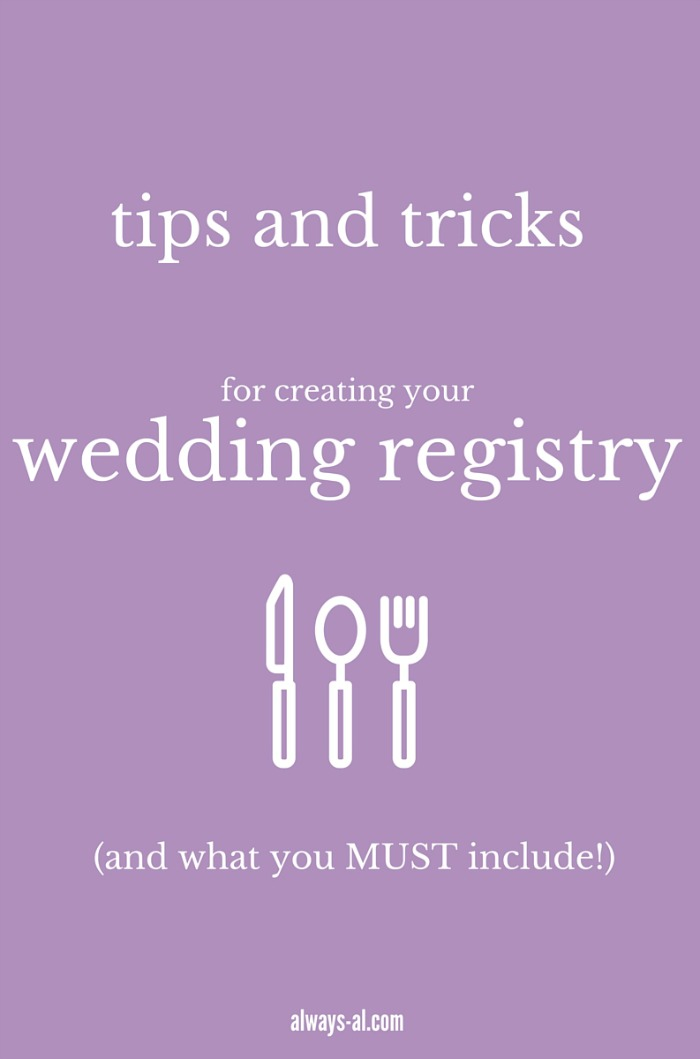 Tips and Tricks for Creating your Wedding Registry (and what you must include)